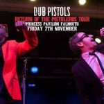 Win 2 Free Tickets to Dub Pistols in Falmouth